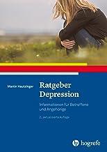 Ratgeber Depression (Ratgeber zur Reihe »Fortschritte der Psychotherapie«)