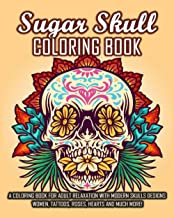 Sugar Skull Coloring Book: Stress Relief Coloring Book for Adults: Relaxation With Beautiful Modern Designs such as Skulls...