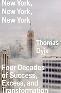 New York, New York, New York: Four Decades of Success, Excess, and Transformation