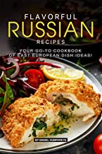 Flavorful Russian Recipes: Your Go-TO Cookbook of East European Dish Ideas!