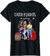 Womens Womens Catch Flights Not Feelings Summer T Shirt Gifts