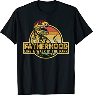 Fatherhood Like Walk In The Park Father's Day Dad Gifts T-Shirt