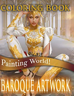 Painting World! - Baroque Artwork Coloring Book: The collection of Baroque painting and architecture