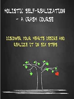 Holistic Self-realization - A Crash Course