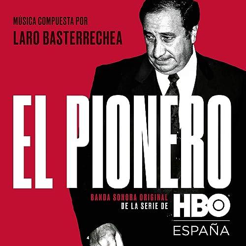 El Pionero (Banda sonora original de la serie de HBO España) de Laro Basterrechea en Amazon Music - Amazon.es