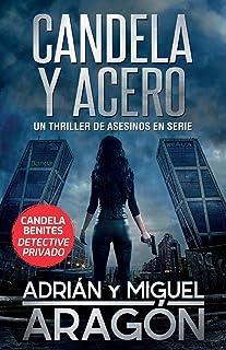 Candela y acero: Un thriller de asesinos en serie (Candela Benites detective privado) (Spanish Edition)