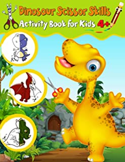 Dinosaur Activity Book for kids (Scissor Skills): A Fun Cutting Practice Activity Book for Toddlers and Kids ages 3-8: Sci...