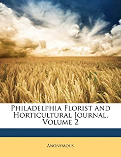 Philadelphia Florist and Horticultural Journal, Volume 2