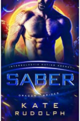 Saber: Intergalactic Dating Agency (Dragon Brides Book 3) Kindle Edition