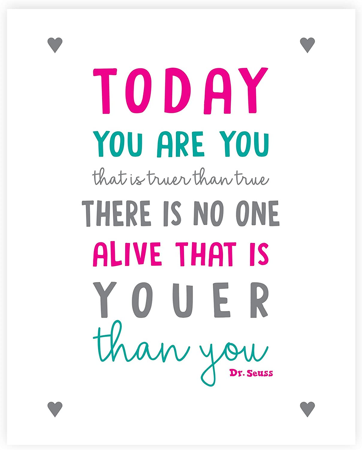 Today You Are You That Is Truer Than True 08x10 Inch Print Dr Seuss Today You Are You That Is Truer Than True Decor Nursery Decor Kid Love Classroom Décor Wall