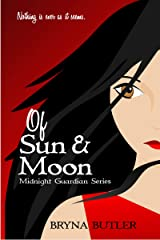 Of Sun & Moon (Midnight Guardian Series Book 1) Kindle Edition