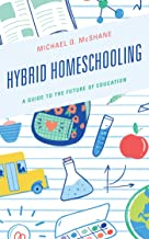 Hybrid Homeschooling: A Guide to the Future of Education
