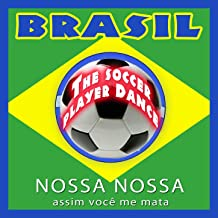 Brasil. The Soccer Player Dance. Nossa, Nossa Assim Você Me Mata - EP