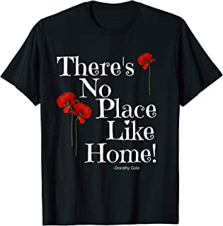There's No Place Like Home Wizard of Oz Quote Dorothy Shirt