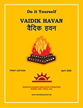 Vaidik Havan: Do it Yourself (Hindu Religion)