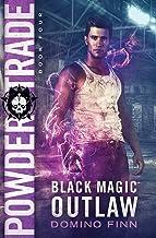 Powder Trade (Black Magic Outlaw)