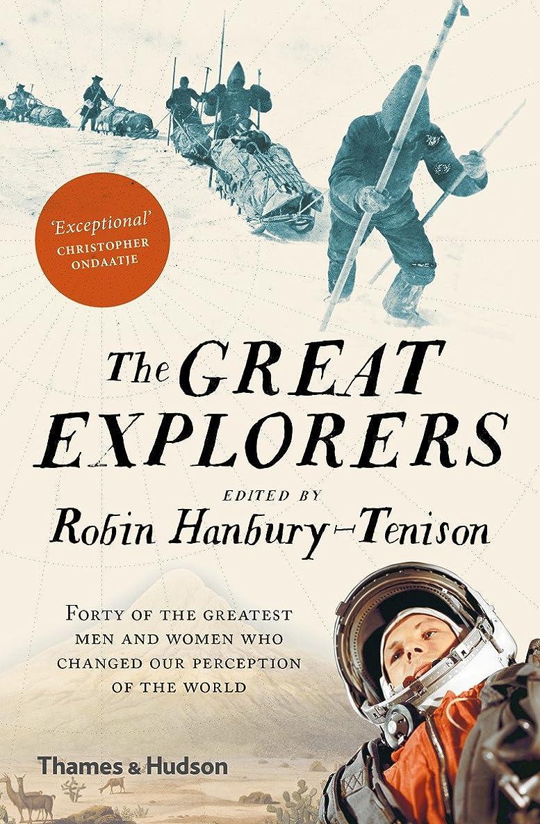 ビバ連帯アークThe Great Explorers: Forty of the Greatest Men and Women Who Changed Our Perception of the World (English Edition)