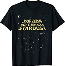 Neil deGrasse Tyson We Are Stardust Quote T-Shirt
