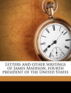 Letters and Other Writings of James Madison, Fourth President of the United States Volume 01