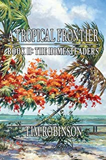 A Tropical Frontier: Book II, The Homesteaders