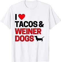 Weiner Dog Gifts For Women & Men I Love Tacos & Weiner Dogs T-Shirt