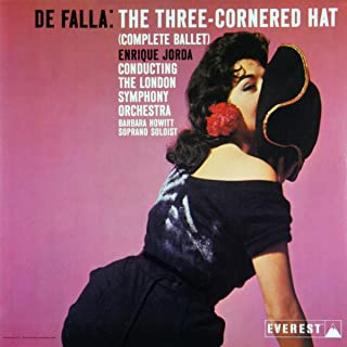 De Falla: The Three Cornered Hat (Complete Ballet)