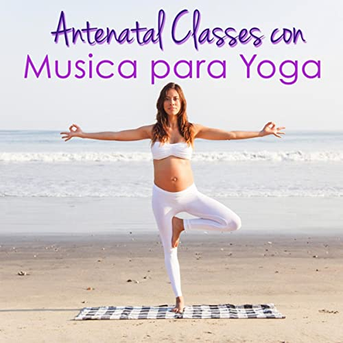 Musica Suave (Yoga en Casa durante el Embarazo) by Yoga Para ...