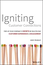 Igniting Customer Connections: Fire up Your Company's Growth by Multiplying Customer Experience & Engagement                                              best Customer Experience Books