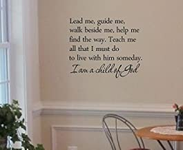 Funny Sayings Lead Me Guide Walk Beside Me Help Me Find The Way Teach Me All That I Must Do to Live with Him Someday. I Am A Child of God Matte Black Art Wall Decals Decor Vinyl Sticker Q4668