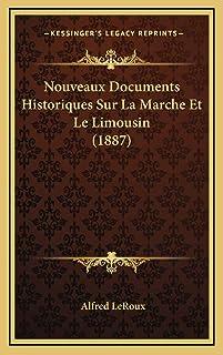 Nouveaux Documents Historiques Sur La Marche Et Le Limousin (1887)