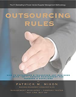 "Outsourcing Rules: How To Outsource By Transforming Any Business with ""VM™"" - - Vendor Management for Vendors & Suppliers"