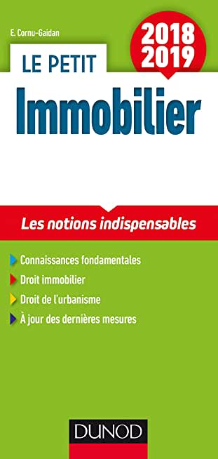 Le petit Immobilier 2018/2019 - 5e éd. - Les notions indispensables: Les notions indispensables (2018-2019)
