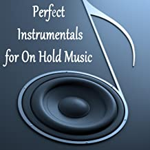 Perfect Instrumentals for on Hold Music