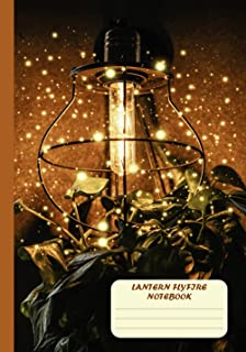 LANTERN FLYFIRE NOTEBOOK: In the darkness there is still a light of hope. Be like a firefly that glows for yourself and ot...
