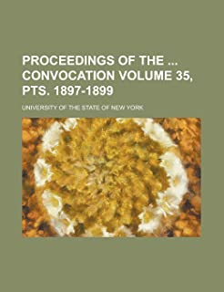Proceedings of the Convocation Volume 35, Pts. 1897-1899