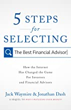 5 Steps for Selecting the Best Financial Advisor: How the Internet Has Changed the Game for Investors and Financial Advisors