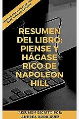 RESUMEN DEL LIBRO: PIENSE Y HÁGASE RICO DE NAPOLEON HILL: Mejore sus finanzas a través de esta guía de estudio (Spanish Edition) Kindle Edition