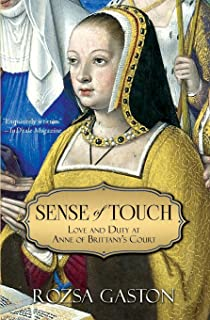 Sense of Touch: Love and Duty at Anne of Brittany's Court