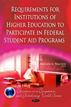Requirements for Institutions of Higher Education to Participate in Federal Student Aid Programs