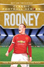 Rooney: From the Playground to the Pitch (Classic Football Heroes)