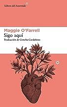 Sigo aquí (Libros del Asteroide nº 213) (Spanish Edition)