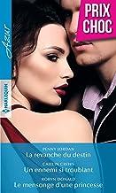La revanche du destin - Un ennemi si troublant - Le mensonge d'une princesse (Azur) (French Edition)