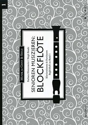 Anziani musizieren 1–arrangiamento per flauto dolce Contralto, Flauto Tenore–Pianoforte [Note musicali/holzweißig] Compositore: dietro Meier Barbara + Baude Birgit