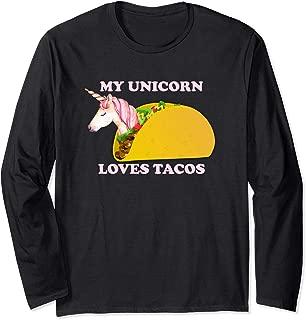 My Unicorn Loves Tacos Funny Sarcastic Saying Gift Long Sleeve T-Shirt