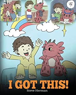 I Got This  a Dragon Book to Teach Kids That They Can Handle Everythin