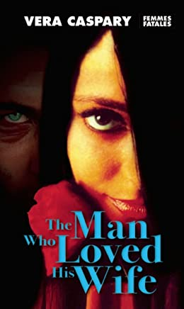 The Man Who Loved His Wife (Femmes Fatales)