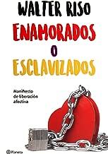 Enamorados o esclavizados: Manifiesto de liberación afectiva (Spanish Edition)