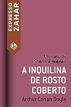 A inquilina de rosto coberto: Um caso de Sherlock Holmes
