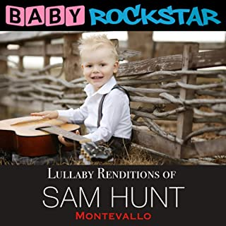 Lullaby Renditions of Sam Hunt - Montevallo