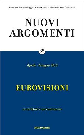 Nuovi Argomenti (58): EUROVISIONI: 12 scrittori e un continente